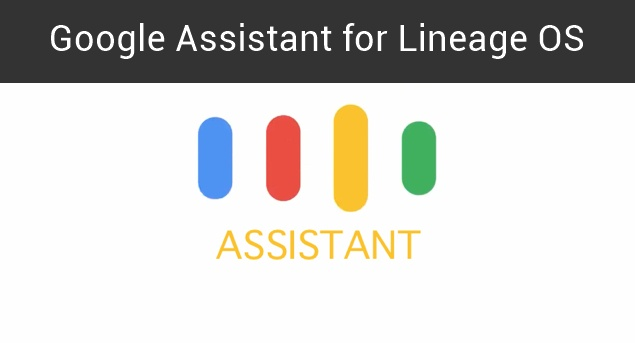 How to get Google Assistant on Lineage OS [