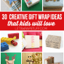 30 Creative Gift Wrap Ideas For Kids Lines Across