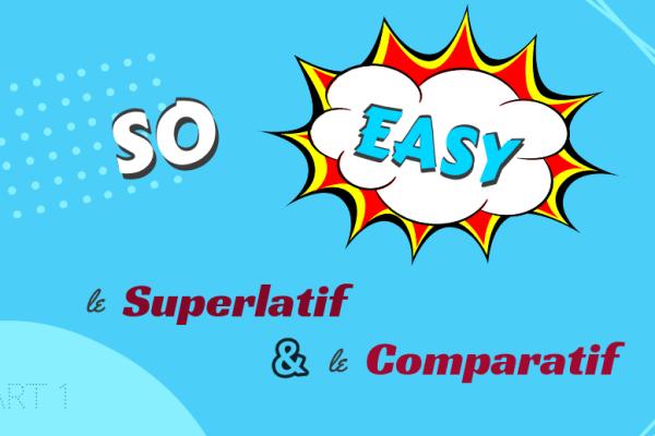 Le superlatif anglais c'est super facile ! Tout comme le comparatif ! – Partie 1/2 : adjectifs