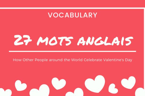 Valentine's Day : 27 mots d'anglais courant en vidéo