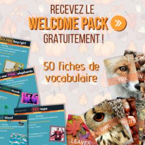 Recevez le Welcome Pack gratuitement !