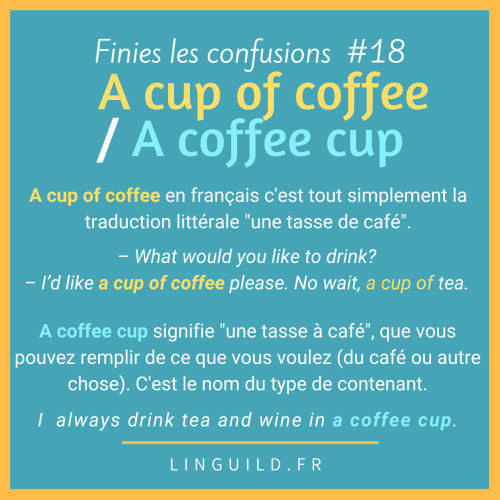 Fiche Finies les confusions #18 A cup of coffee 🆚 a coffee cup