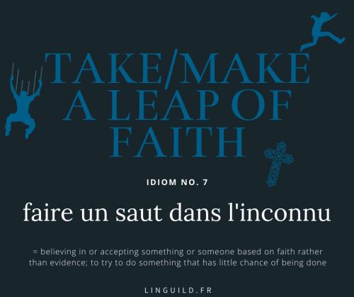 Fiche Idiom n°7 to take/make a leap of faith