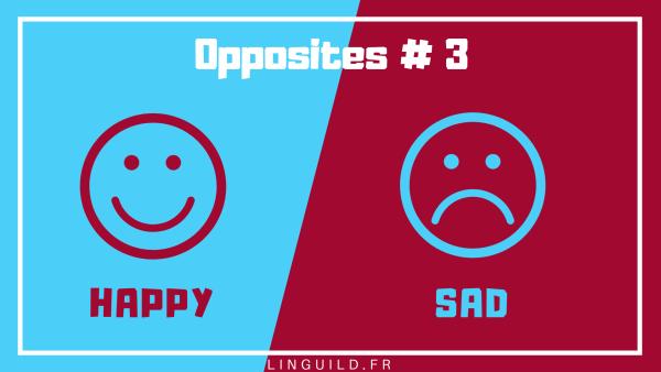 Les contraires en anglais happy sad