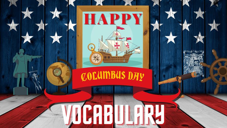 Jours fériés anglais : Happy Columbus Day! 🌍⛵🌎 – Vocabulaire et culture
