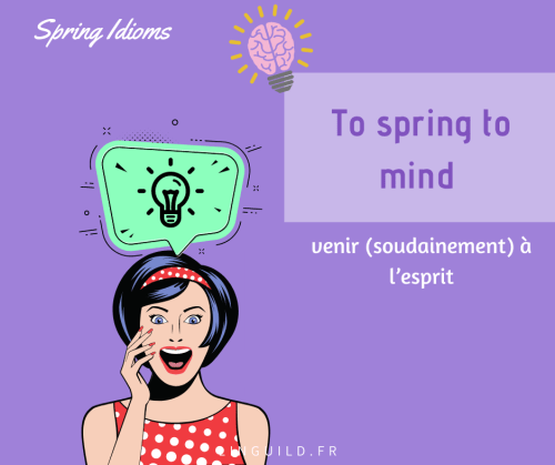 expression anglaise courante : to spring to mind