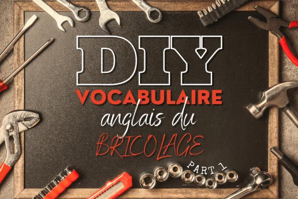 DIY Day : Vocabulaire anglais du bricolage 🛠️ (partie 1)