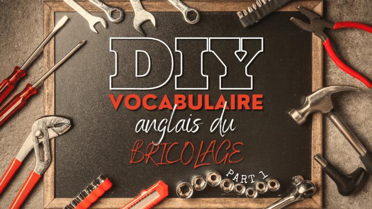 Article DIY vocabulaire anglais du bricolage