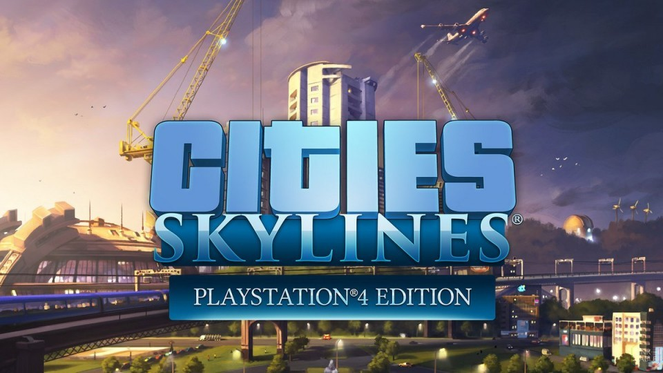 Review: Cities: Skylines: PlayStation 4 Edition