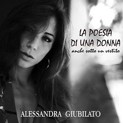 Alessandra Giubilato - La Poesia di una Donna