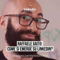 #15 - Come si emerge su Linkedin? I consigli di Raffaele Gaito