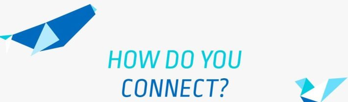 How do you connect?