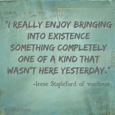 Irene Stapleford of wantknot on Inspiration