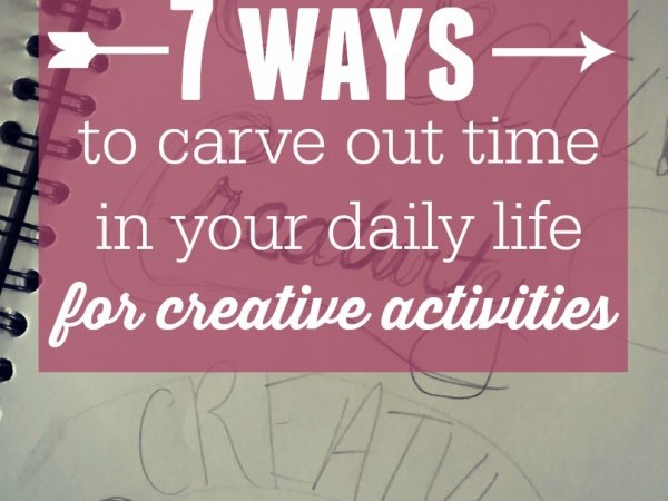 When you have young children, it can be challenging to carve out time in your day for your own creative enjoyment. Here are 7 ways you can make time for yourself and pursue creative activities.