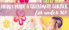How to make an inexpensive craft corner for kids, perfect for small spaces!