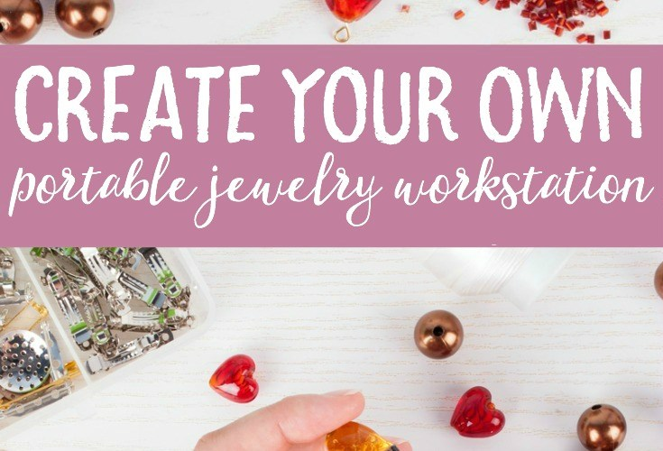 Short on space? Create a portable jewelry workstation