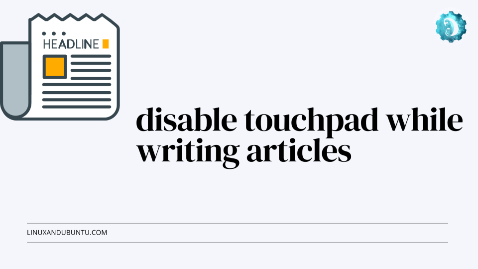 disable touchpad while writing articles