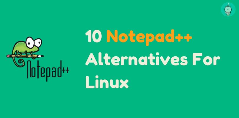10 Notepad++ Alternatives For Linux - LinuxAndUbuntu