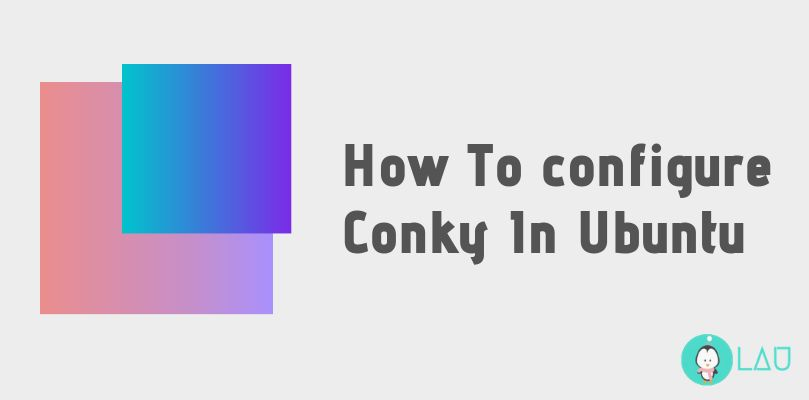 How To configure Conky In Ubuntu