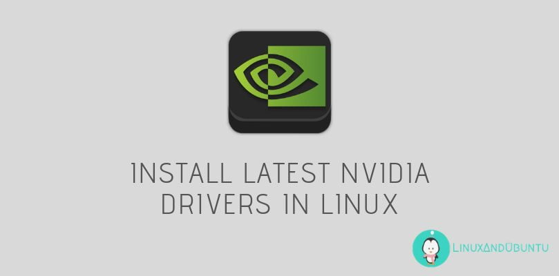 how to install latest nvidia drivers in linux