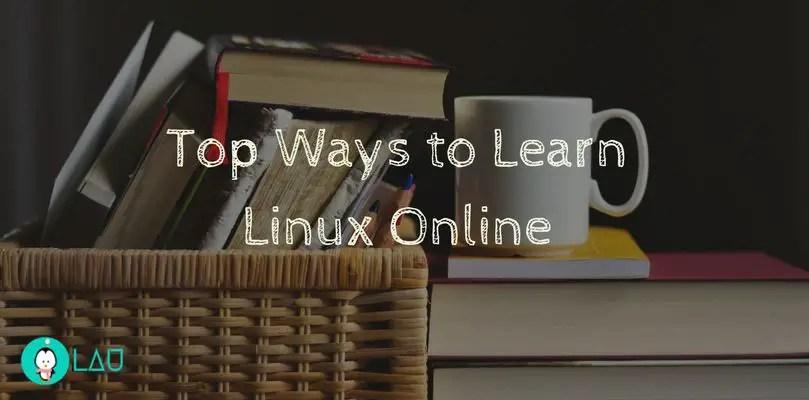 Top Ways To Learn Linux Online - LinuxAndUbuntu