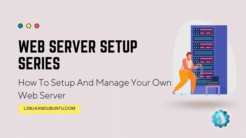 How To Setup And Manage Your Own Web Server