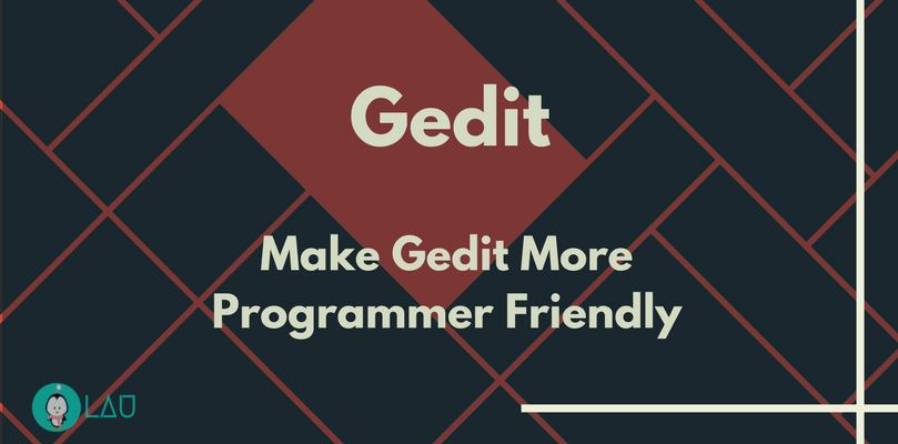 gedit more programmar friendly