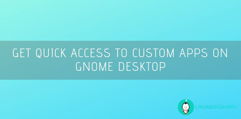 gnome custom apps quick access