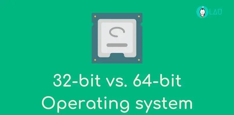 32 bit vs. 64 bit operating system