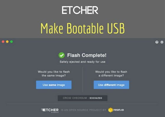 Etcher Burn Images To SD Card amp Make Bootable USB