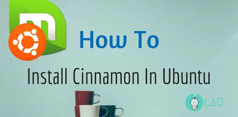 How To Install Cinnamon Desktop Environment In Ubuntu