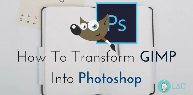 How To Transform GIMP Into Photoshop