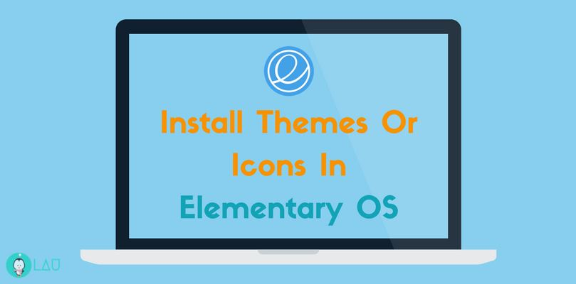 Install Themes Or Icons In elementary os