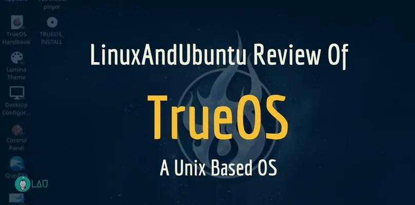 LinuxAndUbuntu Review Of TrueOS A Unix Based OS