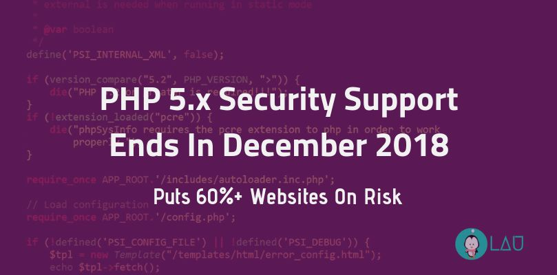 PHP 5.x Security Support Ends In December 2018 Puts 60 Websites On Risk
