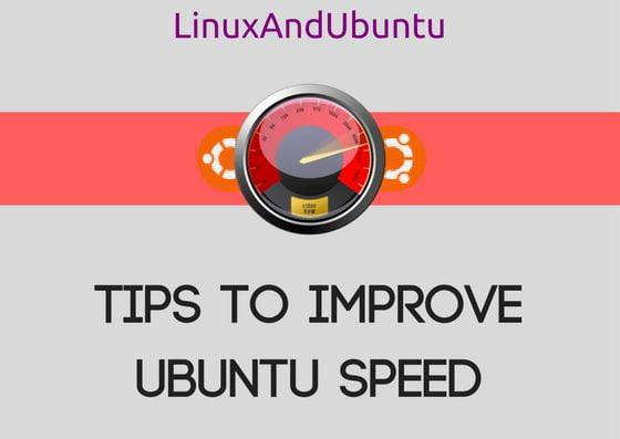 Tips To Speed Up Ubuntu