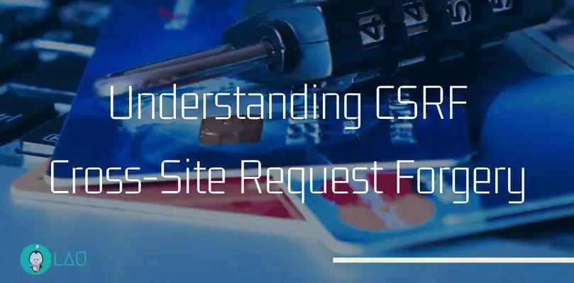 Understanding CSRF Cross Site Request Forgery