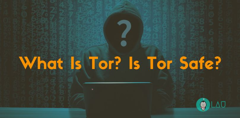 What Is Tor Is Tor Safe