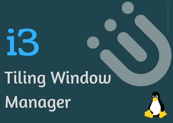 i3 tiling window manager for advanced users