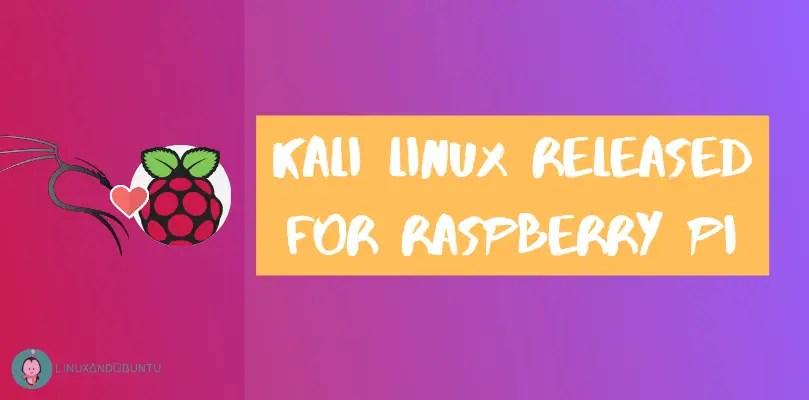 Kali Linux Released For Raspberry Pi - LinuxAndUbuntu