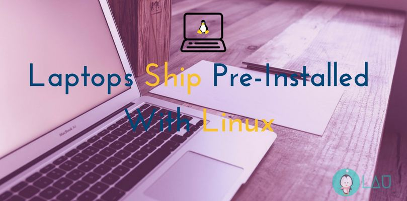 laptops ship preinstalled with linux