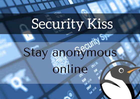 securitykiss stay anonymous online