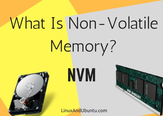 what is nvm non volatile memory