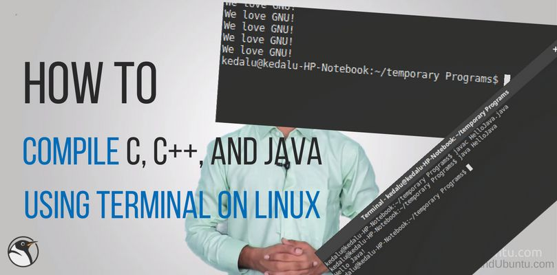 Compile C C And Java Using Terminal On Linux