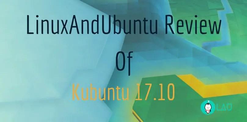 LinuxAndUbuntu review of Kubuntu .