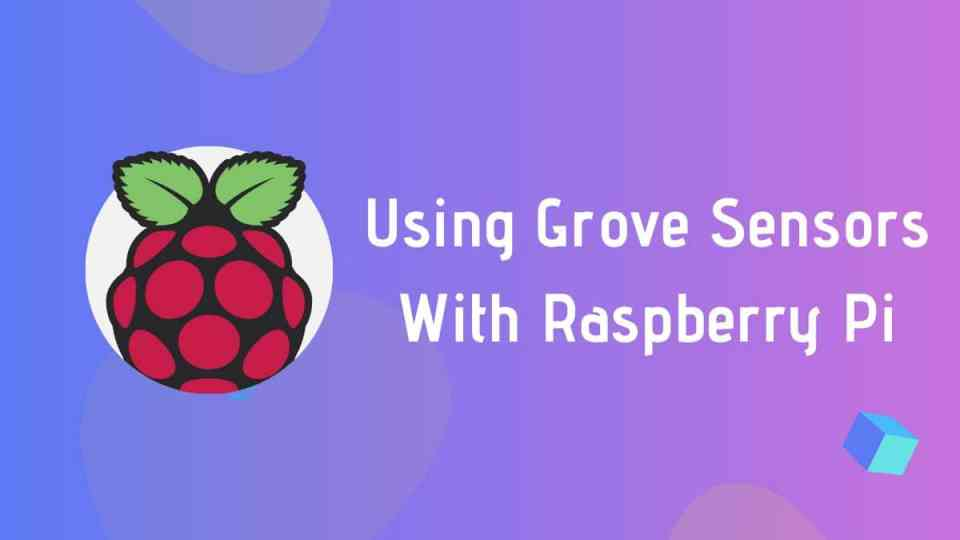 Using grove sensors with Raspberry Pi