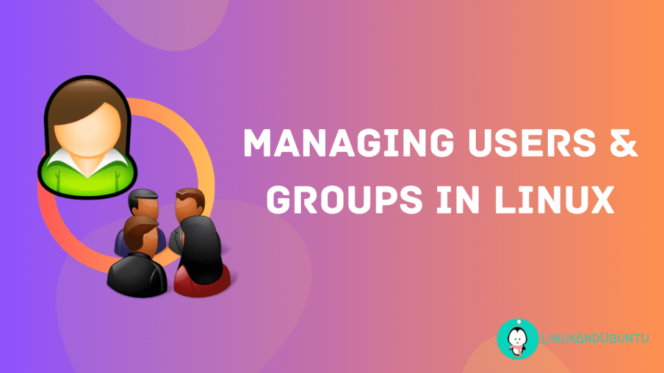 managing users groups in Linux