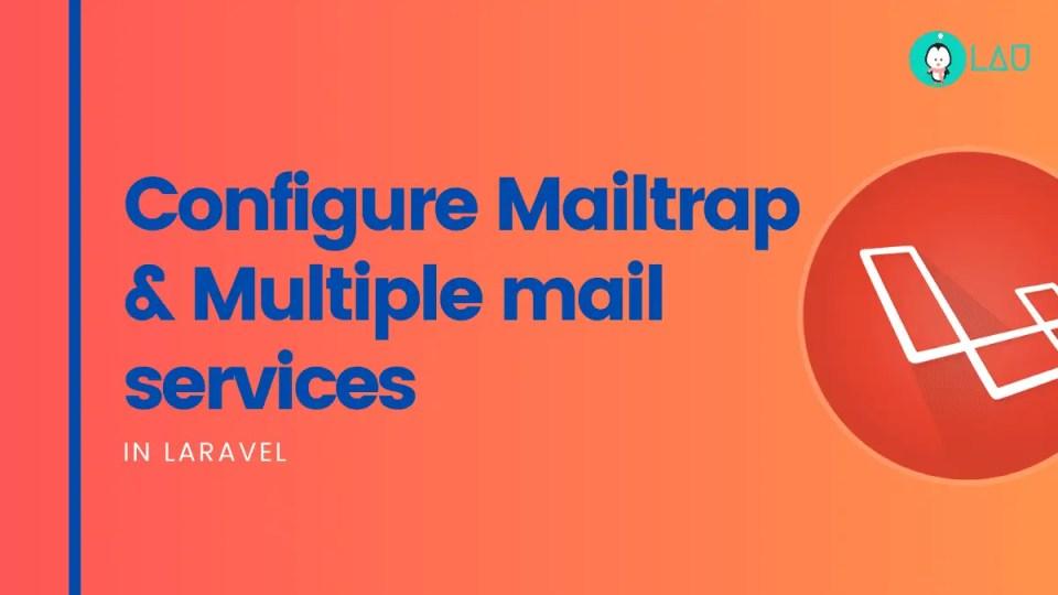 Configure Mailtrap Multiple mail services