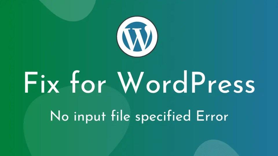 no file input specified wordpress
