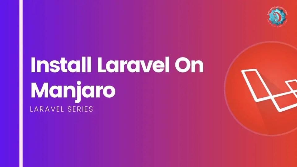 Install Laravel On Manjaro Arch Linux